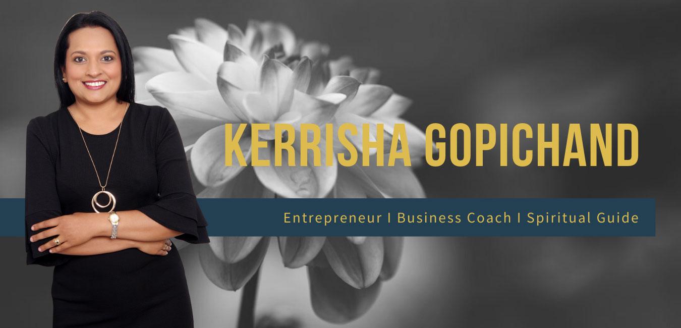 Kerrisha Gopichand Entrepreneur, Coach and Spiritual Activating Guide